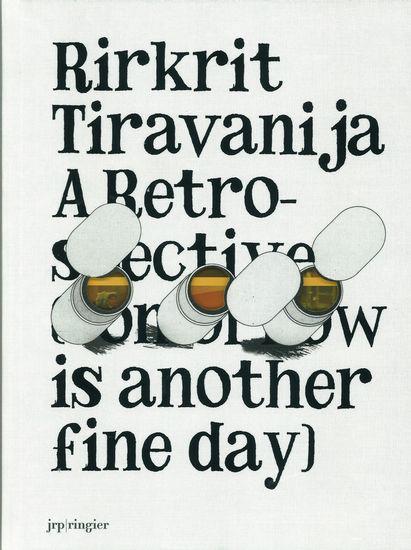 Rirkrit Tiravanija, A Retrospective (Tomorrow is another fine day)
