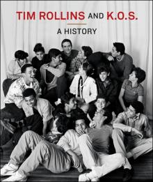 Tim Rollins and K.O.S. A History