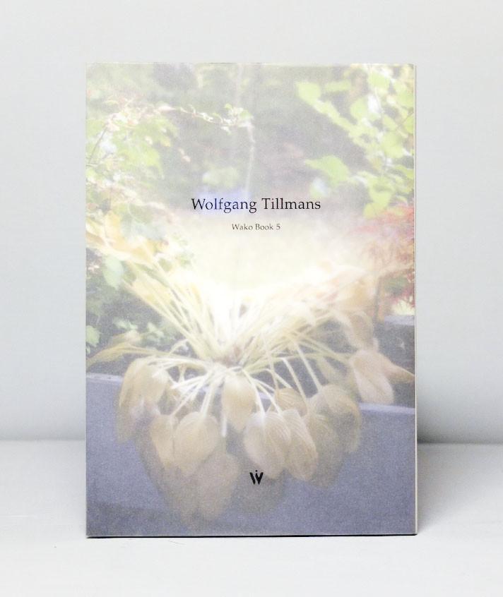Wolfgang Tillmans / Wako Book 5